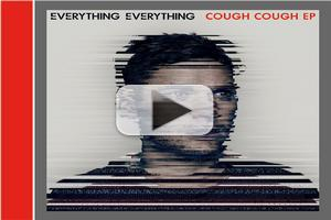 VIDEO: Everything Everything's COUGH COUGH EP Releases Today