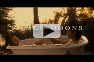 VIDEO: Trailer - 9 FULL MOONS, Coming to New Filmmakers Los Angeles, 7/20