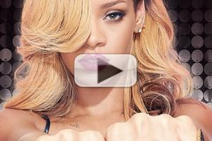 VIDEO: First Look - Rihanna Previews Style Media's STYLED TO ROCK