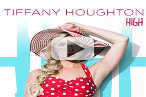 VIDEO: Pop Artist Tiffany Houghton's New Single 'High'