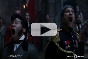 VIDEO: Comedy Central's Key & Peele Parody LES MISERABLES