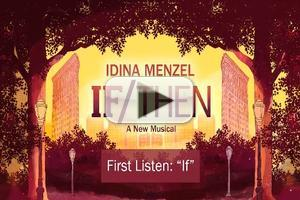 FIRST LISTEN: Idina Menzel, Tyler McGee Sing 'If' from IF/THEN