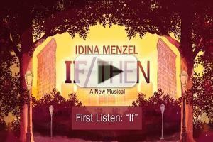 FIRST LISTEN: Idina Menzel, Tyler McGee Sing 'If' from IF/THEN