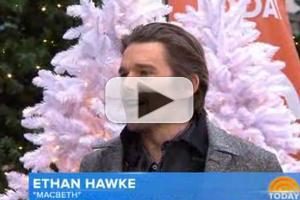 VIDEO: Ethan Hawke Talks Playing Dead in MACBETH on 'Today'