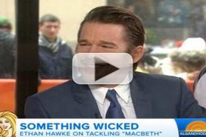 VIDEO: MACBETH's Ethan Hawke Compares Shakespeare to Rap Music on 'Today'