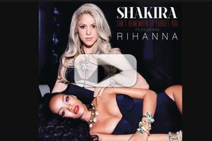 FIRST LISTEN: Shakira & Rihanna Duet on 'Can't Remember to Forget You'