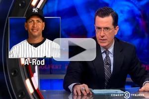 VIDEO: Stephen Talks A-Rod Drug Suspension on COLBERT