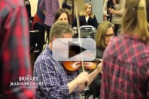 STAGE TUBE: Behind the Scenes - THE BRIDGES OF MADISON COUNTY Cast and Orchestra Unite