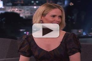 VIDEO: Sarah Paulson Talks '12 Years a Slave' & More KIMMEL