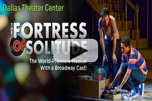 STAGE TUBE: Check Out Clips from Dallas Theatre Center's THE FORTRESS OF SOLITUDE