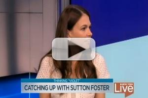 STAGE TUBE: Sutton Foster Talks the Thrills of Playing VIOLET on NBC NY