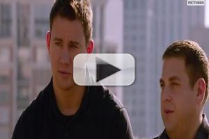 VIDEO: First Look - Jonah Hill, Channing Tatum in New 22 JUMP STREET Trailer