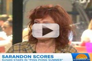VIDEO: Susan Sarandon Talks New Film 'Ping Pong Summer' on TODAY