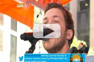 VIDEO: Phillip Phillips Performs  'Lead on', 'Raging Fire' & 'Gone Gone Gone' on TODAY