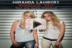 Lambert & Underwood: Hit Video 'Something Bad' Is On the Rise