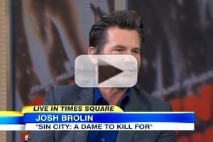VIDEO: Josh Brolin Talks Latest Role in 'Sin City' on GMA