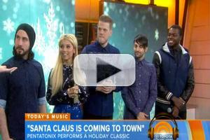 VIDEO: Pentatonix Perform 'Santa Claus Is Coming to Town' on TODAY