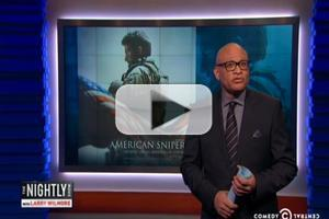 VIDEO: Larry Wilmore Examines 'American Sniper' Controversy on NIGHTLY SHOW