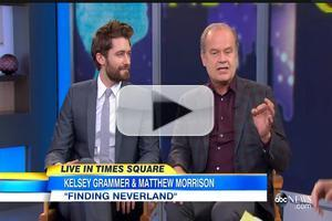 VIDEO: Kelsey Grammer, Matthew Morrison Talk FINDING NEVERLAND on GMA