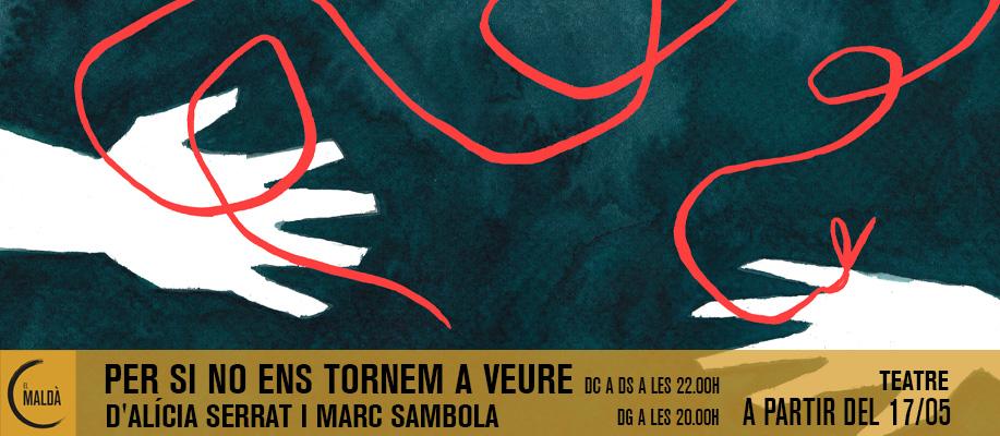 PER SI NO ENS TORNEM A VEURE se estrena en El Maldà en mayo