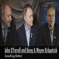 BWW TV Exclusive: Meet the Nominees- The Creators of SOMETHING ROTTEN!- John O'Farrell, Wayne Kirkpatrick & Karey Kirkpatrick!