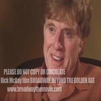 STAGE TUBE: Robert Redford Dishes on His First Broadway Roles in Clip from Rick McKay's THE GOLDEN AGE Film Trilogy