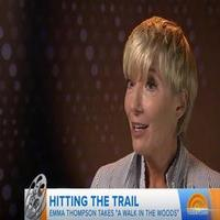 VIDEO: Emma Thompson Talks New Film A WALK IN THE WOODS