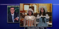 VIDEO: Stephen Colbert Returns to 1776 to Speak with Female Delegates at the Continental Congress