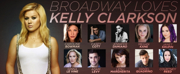 Krysta Rodriguez & More Sign on for BROADWAY LOVES KELLY CLARKSON