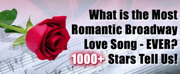 What's the Most Romantic Broadway Love Song? 1000+ Make Their Picks!