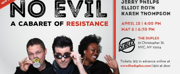 Jerry Phelps, Elliot Roth and Karen Thompson Present NO EVIL