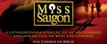 MISS SAIGON: 25th ANNIVERSARY In Cinemas For One Night Only Next Monday