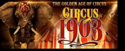 The Joy And Magic Of The Early Days Of Traveling Entertainment Comes To Sydney With CIRCUS 1903