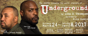 BWW Review: UNDERGROUND a Taut Psychological Political Thriller