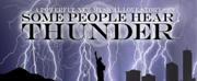 Kevin McGuire Brings SOME PEOPLE HEAR THUNDER to Capital Rep