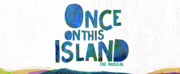 ONCE ON THIS ISLAND to Hold Open Calls for 'Ti Moune' in Detroit, Chicago