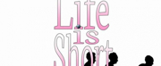 LIF IS SHORT at Community Theatre of Little Rock