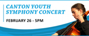 Canton Youth Orchestras To Play Popular Classics, 2/26