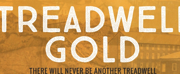 Announcing TREADWLL GOLD: A New Play Based on the Book by Sheila Kelly