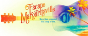 Broadway-Bound 'MARGARITAVILLE' Extends Again at La Jolla Playhouse