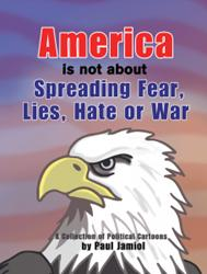 Paul Jamiol Releases AMERICA IS NOT ABOUT SPREADING FEAR, LIES ...