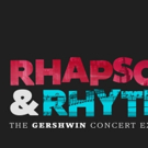 RHAPSODY & RHYTHM: THE GERSHWIN CONCERT EXPERIENCE Coming to Harris Center