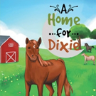Dana Parker Pens A HOME FOR DIXIE