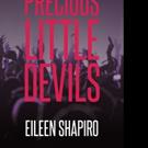 Eileen Shapiro Announces PRECIOUS LITTLE DEVILS