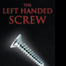 Ernest Lopez Releases THE LEFT HANDED SCREW