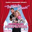 The Joan Rivers Tribute Show THE BITCH IS BACK, Starring Joe Posa