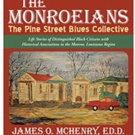 James O. McHenry, Ed.D., Introduces New Book, 'THE MONROEIANS'