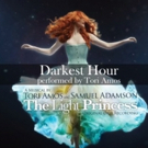 FIRST LISTEN: 'Darkest Hour' from THE LIGHT PRINCESS Cast Album, Out Today