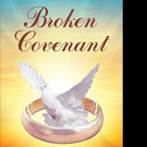 Joy Robertson Pens BROKEN COVENANT