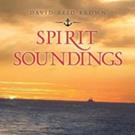 David Reid Brown Shares SPIRIT SOUNDINGS